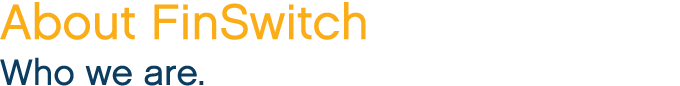 FinSwitch is a transaction switch linking participants in the Investment Industry.
